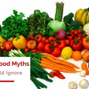 Common Food Myths you should ignore